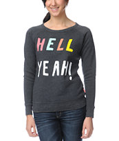 Glamour Kills Hell Yeah Charcoal Crew Neck Sweatshirt