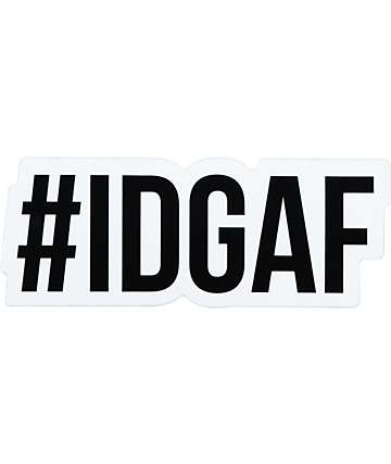 #IDGAF pegatina