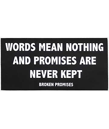 Broken Promises Motto Sticker