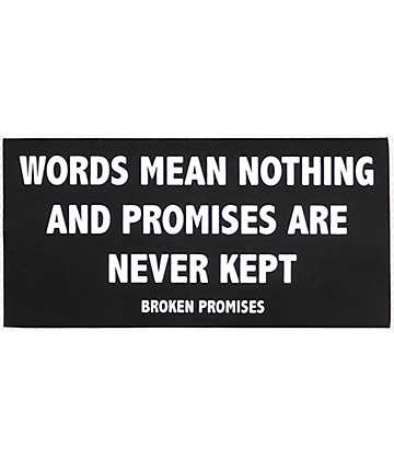 Broken Promises Motto pegatina