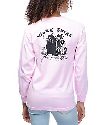 DROPOUT CLUB INTL. Work Sucks Pink Long Sleeve T-Shirt
