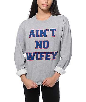 Dime By Dimepiece LA Aint No Wifey Crew Neck Sweatshirt