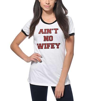 Dime By Dimepiece LA Aint No Wifey Ringer T-Shirt