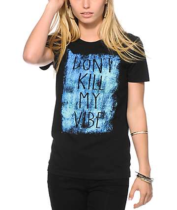 Empyre Don't Kill My Vibe T-Shirt