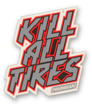 Hoonigan Kill All Tires Sticker