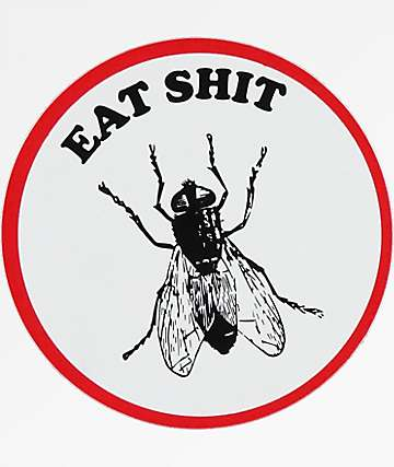 Know Bad Daze Eat Shit Sticker