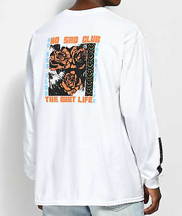 Quiet Life No Sad Life White Long Sleeve T-Shirt