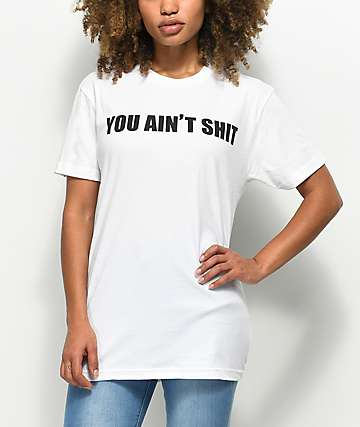 Rebel Soul You Aint Shit White T-Shirt