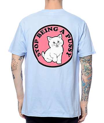RipNDip Don't Be A Pussy Light Blue T-Shirt