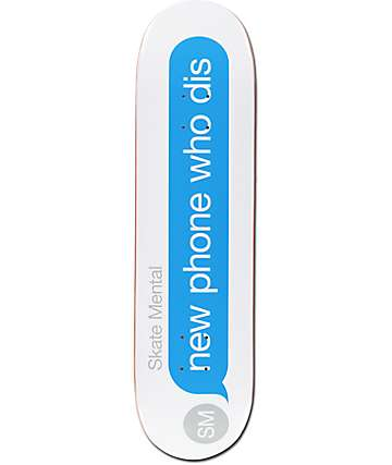 "Skate Mental New Phone 8.1"" Skateboard Deck"