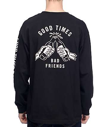 Sketchy Tank Good Times Bad Friends Long Sleeve T-Shirt