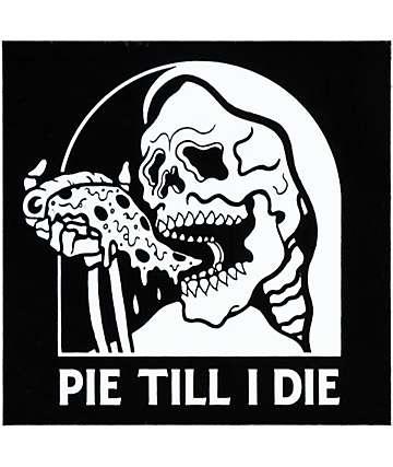 Sketchy Tank pegatina Pie Till I Die