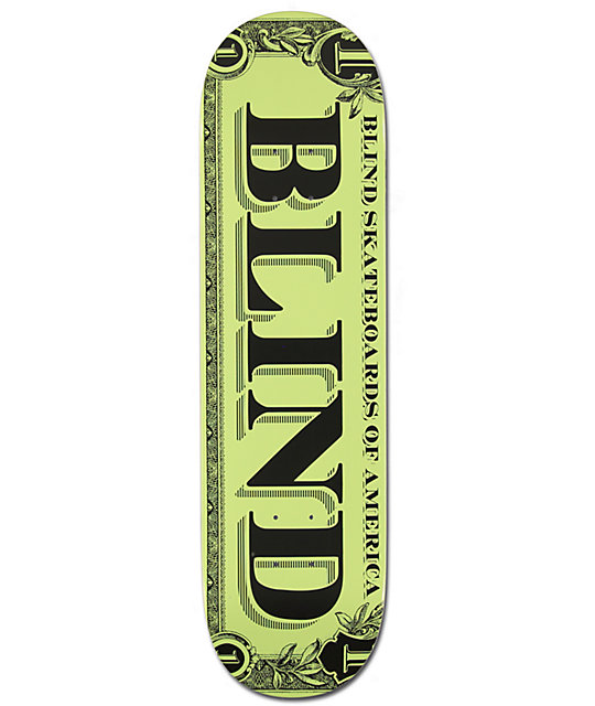 "Blind Dollar 8.44""  Skateboard Deck"