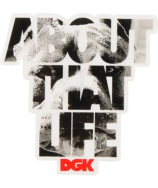 DGK About That Life Sticker