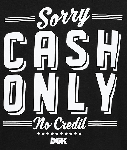 Jeep Lancaster: DGK Cash Only Black T-Shirt