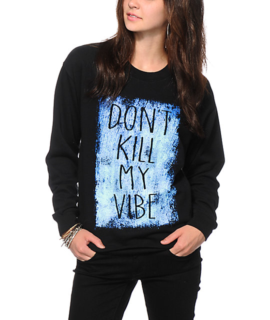 Empyre Caesar Dont Kill My Vibe Crew Neck Sweatshirt