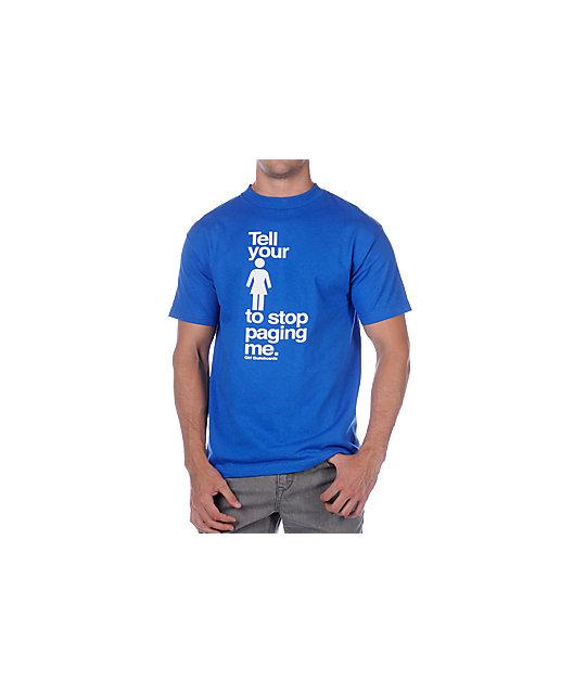 Girl Stop Paging Me Royal T-Shirt