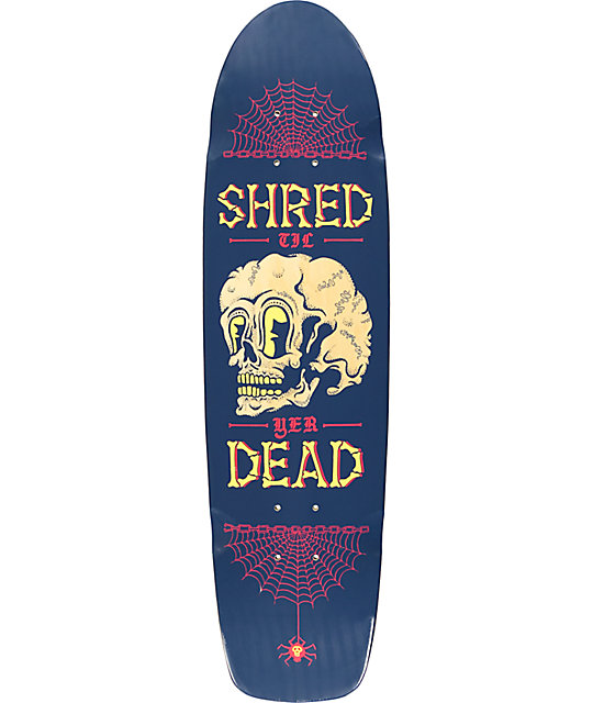 "Mercer Shred Til Yer Dead  31"" Cruiser Skateboard Deck"