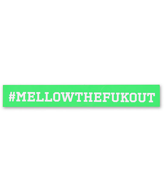 Real Mellow The Fuk Out Large Sticker