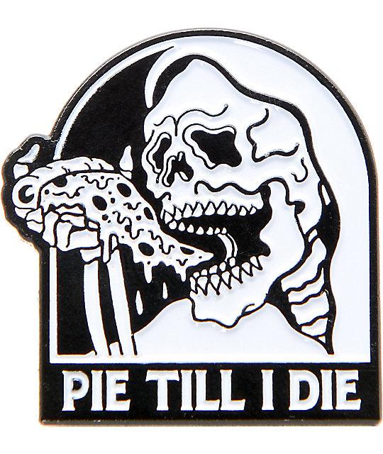 Sketchy Tank Pie Til I Die Pin