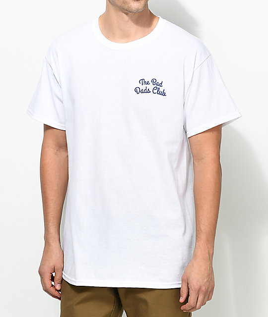 The Bad Dads Club Cheers White T-Shirt