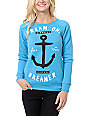 Glamour Kills Dream On Dreamer Teal Crew Neck Sweatshirt