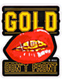 Gold Wheels Dont Front Sticker