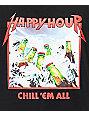 Happy Hour Chill Em All Black T-Shirt
