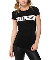 Dimepiece Ain't No Wifey T-Shirt