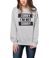 Empyre Sorry Not Sorry Crew Neck Sweatshirt
