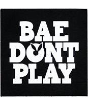 Hellz Bellz Bae Don't Play Sticker
