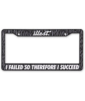 Illest Failed To Succeed License Plate Frame