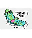 JV by Jac Vanek Terminally Chill pegatina