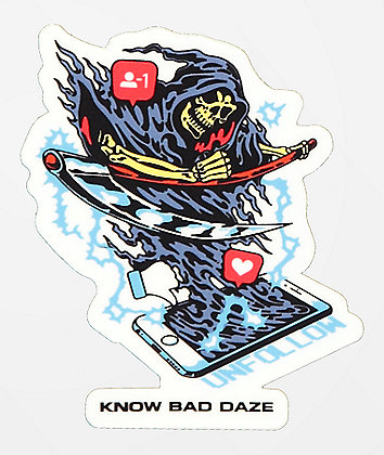Know Bad Daze Unfollow Sticker
