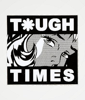 Tough Times Tough Girl Sticker