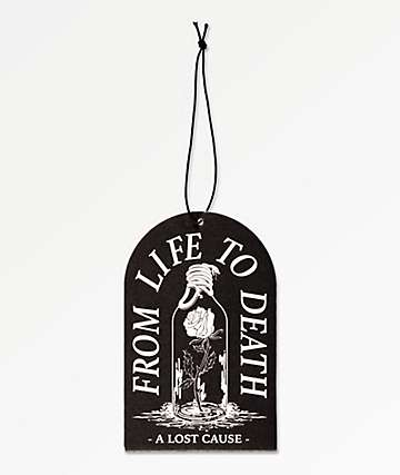 A Lost Cause From Life To Death Air Freshener