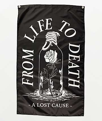 A Lost Cause Life To Death Black Banner
