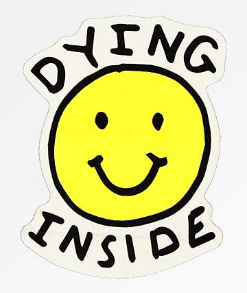 JV by Jac Vanek Dying Inside Sticker