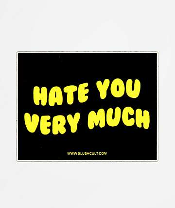 Slushcult Hate You Very Much Sticker