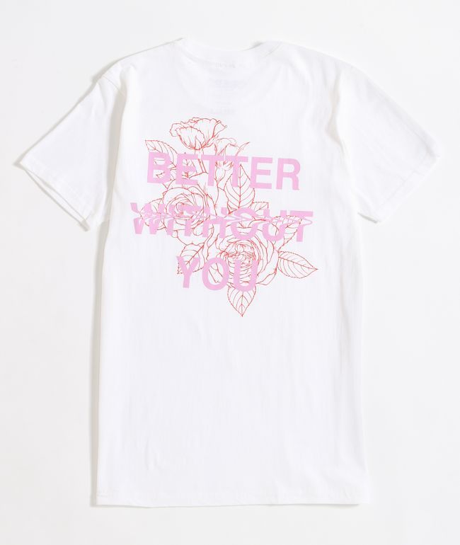 By Samii Ryan Better Without You White T-Shirt
