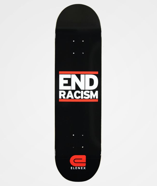 "Elenex End Racism 8.25"" Skateboard Deck"