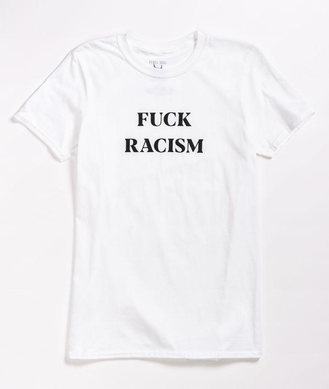 Rebel Soul F Racism White T-Shirt
