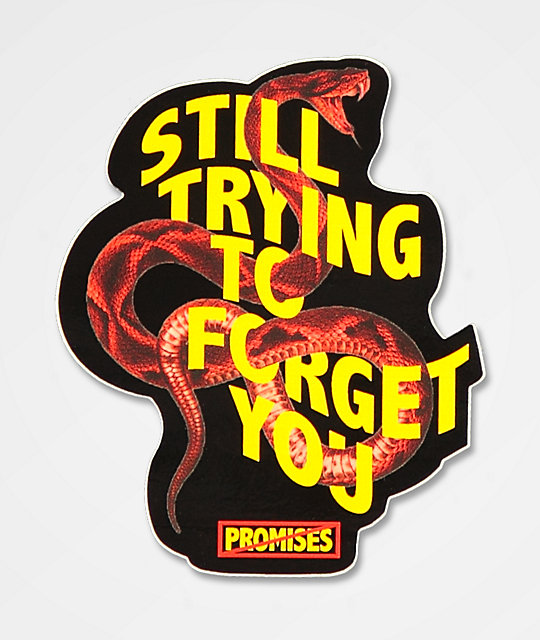 Broken Promises Forget You Sticker