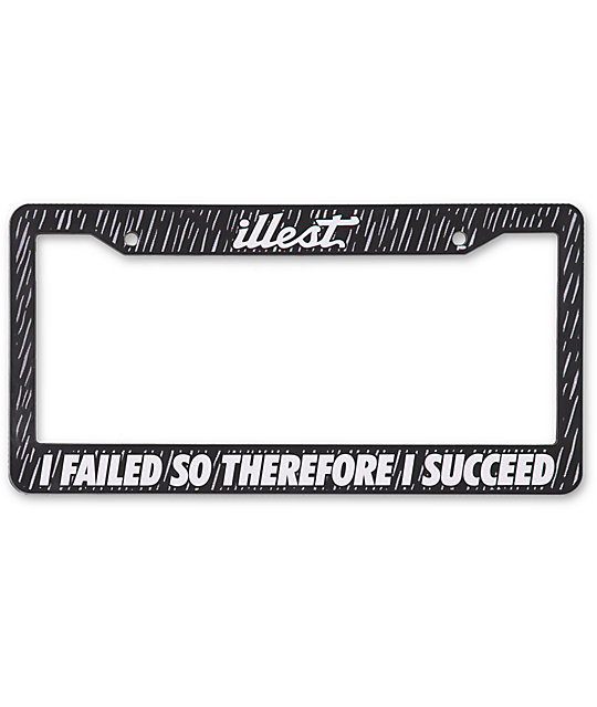 Illest Failed To Succeed License Plate Frame | Zumiez