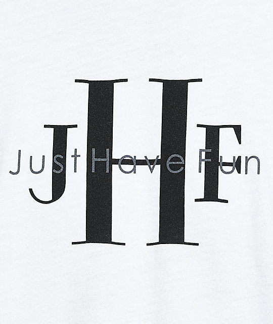 Just Have Fun Stone Wash White T-Shirt