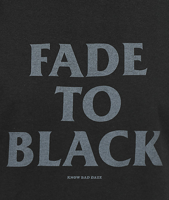 Know Bad Daze Fade To Black T-Shirt