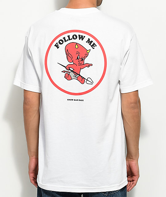 Know Bad Daze Follow Me White T-Shirt
