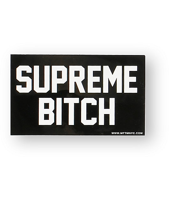 Married to the mob supreme bitch sticker