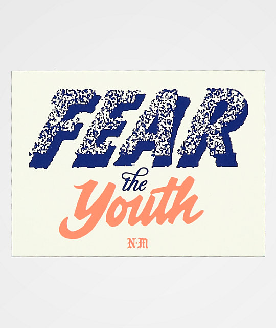 Never Made Fear The Youth Sticker