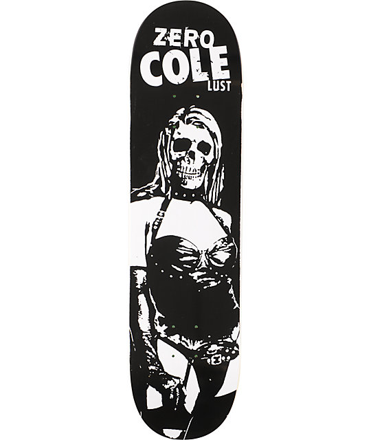 "Zero Cole Lust 8.0""  Skateboard Deck"